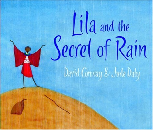 Lila and the secret of rain - David Conway & Jude Daly - Les lectures de Liyah