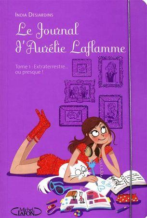 Le journal d'Aurélie Laflamme - India Desjardins - Les lectures de Liyah