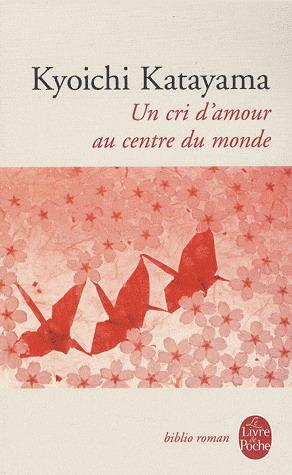 Un cri d'amour au centre du monde - Kyoichi Katayama - Les lectures de Liyah