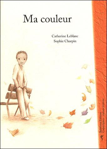 MA couelur - Catherine Leblanc - Les lectures de Liyah