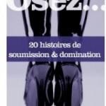 Osez 20 histoires de soumission et domination - Les lectures de Liyah