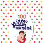 100 idées futées pour mon bébé - Nathan - Les lectures de Liyah