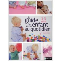 Le guide de mon enfant au quotidien 1-3 ans - Nathan - Les lectures de Liyah