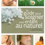 Le guide pour soigner mon enfant au naturel - Nathan - Les lectures de Liyah