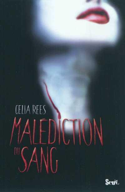 Malediction du sang - Celia Rees - Les lectures de Liyah