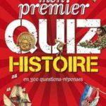 Mon premier Quiz Histoire en 300 questions-réponses - J Field - Les lectures de Liyah