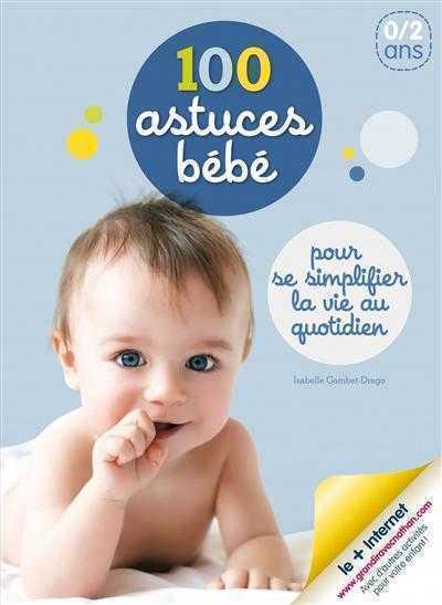 100 astuces bébé, Isabelle Gambet-Drago - Les lectures de Liyah