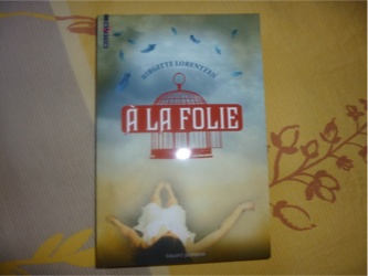 A la folie - Bayard - Les lectures de Liyah