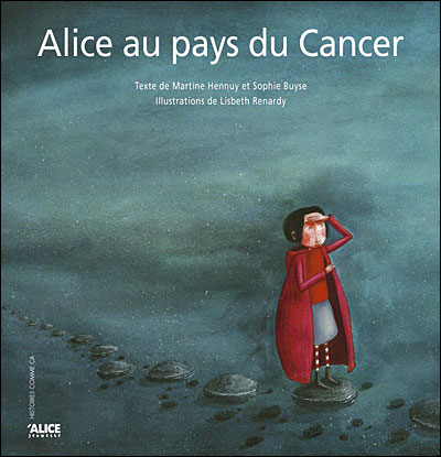 Alice au pays du cancer - Hennuy - Les lectures de Liyah