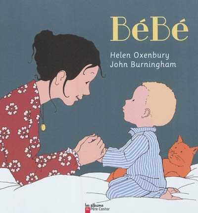 Bébé, Helen Oxenbury et John Burningham - Les lectures de Liyah