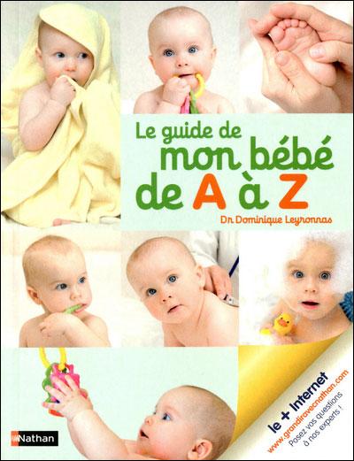 Dominique Leyronnas - Le Guide De Mon Bébé De A à Z - Les lectures de Liyah