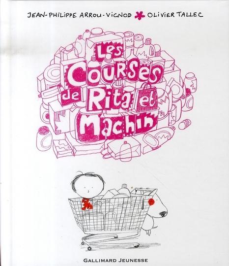 Jean-Philippe Arrou-Vignod, Olivier Tallec - Les courses de Rita et Machin - Les lectures de Liyah