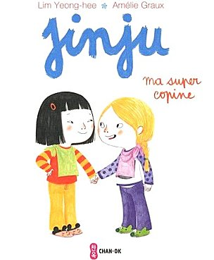 Jinju Ma super copine, Lim Yeong-hee et Amélie Graux - Les lectures de Liyah