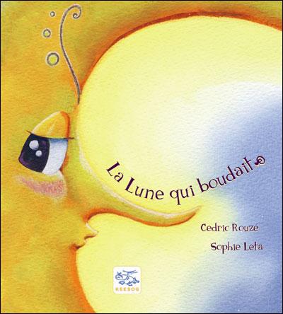La lune qui boudait, Cédric Rouzé et Sophie Leta - Les lectures de Liyah