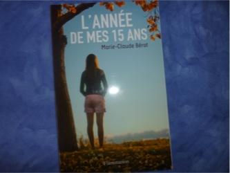 L Annee De Mes 15 Ans Marie Claude Berot Liyah Fr