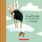 L'autruche Qui Voulait Voler - Ducoudray - Les lectures de Liyah