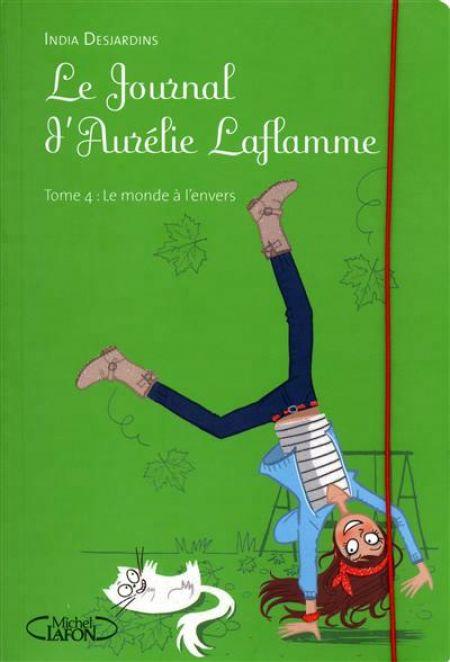 Le journal d'Aurélie Laflamme 4 - I.Desjardins - Les lectures de LIyah