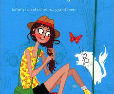 Le journal d'Aurélie Laflamme T.3 - Un été chez ma grand-mère - I.Desjardins - Les lectures de Liyah