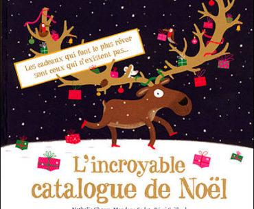 L'incroyable catalogue de noel - N.Choux - Les lectures de Liyah
