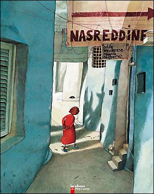 Nasreddine, Odile Weulersse, Rebecca Dautremer - Les lectures de Liyah