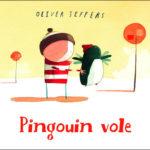 Pingouin vole, Oliver Jeffers - Les lectures de Liyah