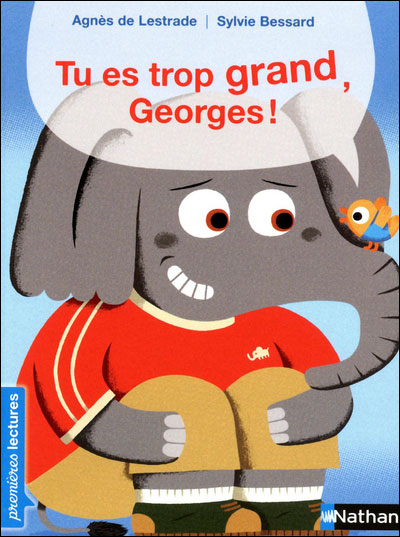 Tu es trop grand, Georges !, Agnès de Lestrade et Sylvie Bessard - Les lectures de Liyah