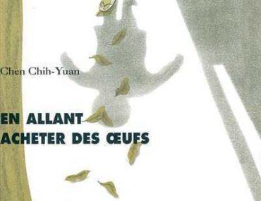 En allant chercher des oeufs - Chih Yuan - Les lectures de Liyah