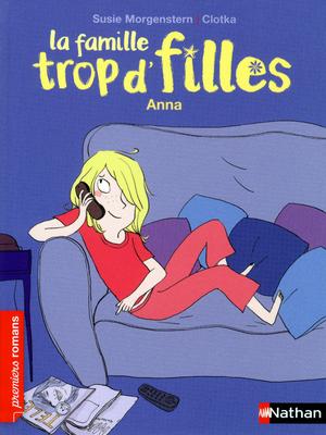 La famille trop dfilles Anna - Morgenstern - Les lectures de Liyah
