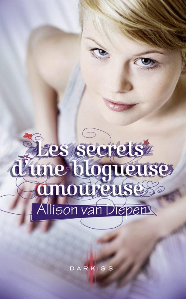 Les secrets d'une blogueuse amoureuse - Les lectures de Liyah