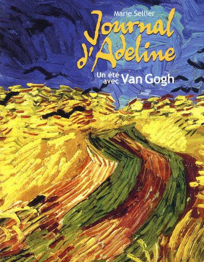 Marie Sellier - Journal D'Adeline Un Eté Avec Van Gogh - Les lectures de Liyah