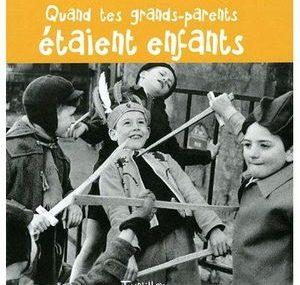 Quand tes grands-parents étaient enfants - Tourbillon - Les lectures de Liyah