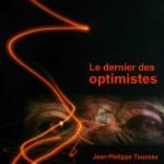 Le dernier des optimistes - JP Touzeau - Les lectures de Liyah