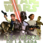 Star Wars Les heros de la saga - Nathan - Les lectures de Liyah