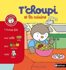 T'choupi et la cuisine - Nathan - Les lectures de Liyah
