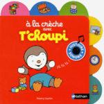 A la creche avec T'choupi - Nathan - Les lectures de Liyah