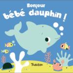 Bonjour bébé dauphin - Tourbillon - Les lectures de Liyah