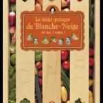 Le mini potager de Blanche Neige - Petite plume - Les lectures de Liyah