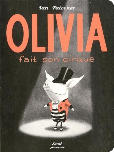 Olivia fait son cirque - I.Falconer - Les lectures de Liyah