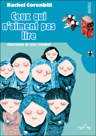 Rachel Corenblit Ceux Qui N Aiment Pas Lire Liyah Fr