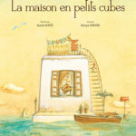 La maison en petits cubes - Kato - Les lectures de Liyah