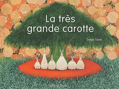 La très grande carotte - S.Tone - Les lectures de Liyah