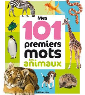 Mes 101 premiers mots Les animaux - Lito - Les lectures de Liyah
