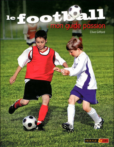 Le football, mon guide passion - Nathan - Les lectures de Liyah