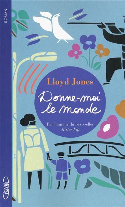 Lloyd Jones - Donne-Moi Le Monde - Les lectures de Liyah