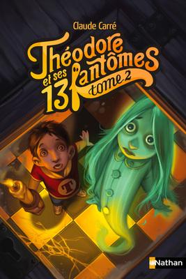 Theodore et ses 13 fantomes 2 - Nathan - Les lectures de Liyah