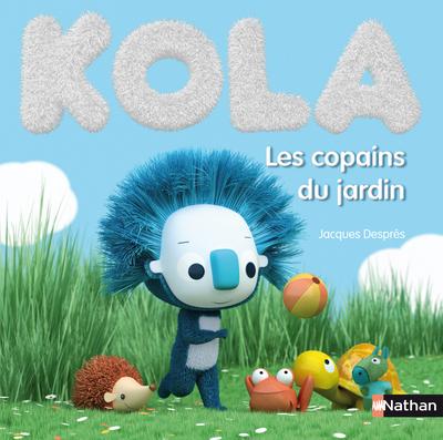 Kola - Les copains du jardin - Nathan - les lectures de Liyah