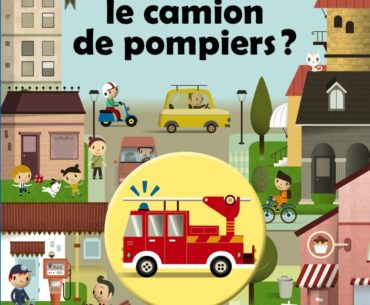 Où est caché le camion de pompiers - Casterman - Les lectures de Liyah
