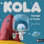 kola - Voyage en fusee - Les lectures de Liyah