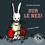 Antonin Louchard - Sur Le Nez - Les lectures de Liyah
