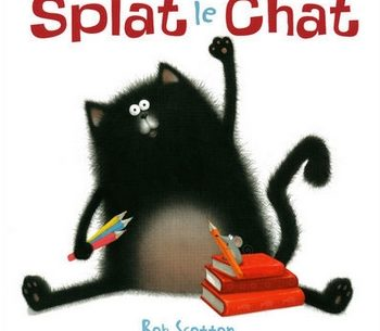 Splat le chat - R.Scotton - Les lectures de Liyah